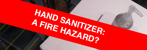 Hand Sanitizer: A Fire Hazard?